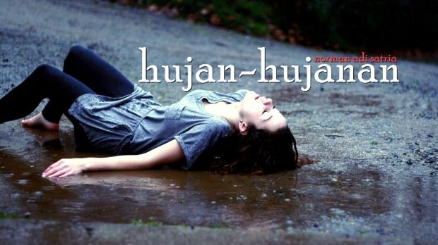 Hujan-Hujanan - Puisi Norman Adi Satria