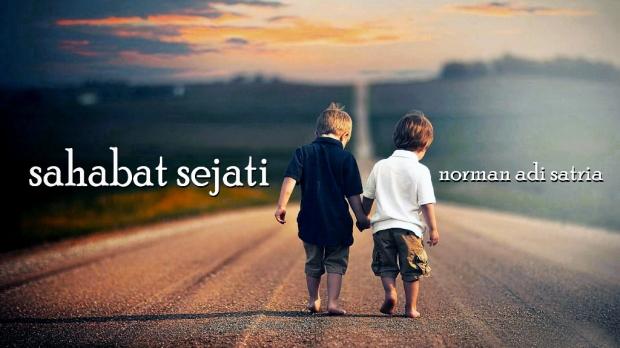 Sahabat Sejati - Puisi Norman Adi Satria