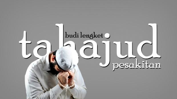 Tahajud Pesakitan - Puisi Budi Lengket