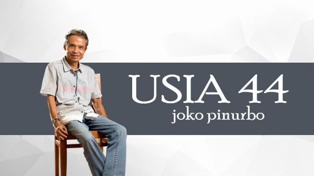 Usia 44 - Puisi Joko Pinurbo