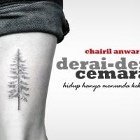 Derai-Derai Cemara (Hidup hanya menunda kekalahan) - Puisi Chairil Anwar