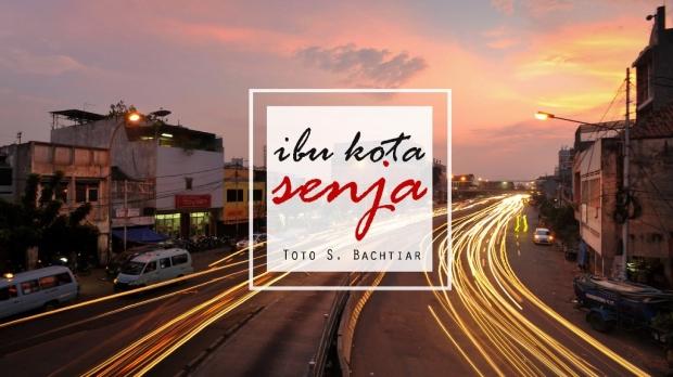 Ibu Kota Senja - Puisi Toto S. Bachtiar
