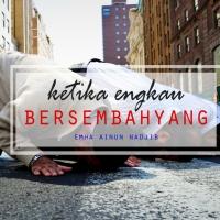 Ketika Engkau Bersembahyang - Puisi Emha Ainun Nadjib