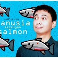 Manusia Setengah Salmon - Raditya Dika