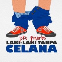Laki-Laki Tanpa Celana - Cerpen Joko Pinurbo
